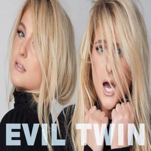 Meghan Trainor - Evil Twin